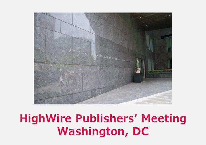 HighWire Publishers' Meeting - AAAS, Washington DC
