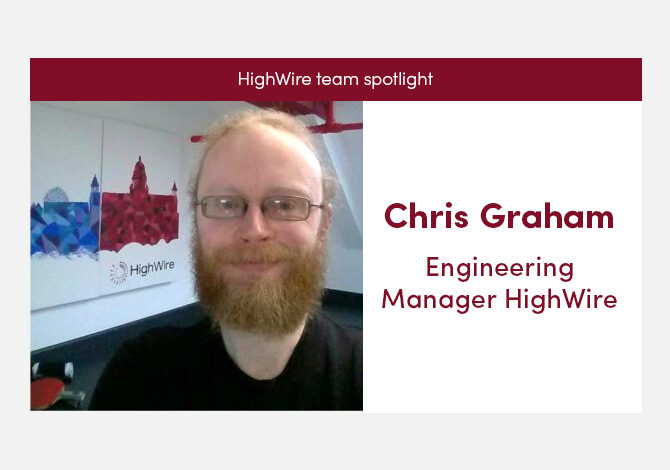 HighWire team spotlight with our Engineering Manager, Chris Graham