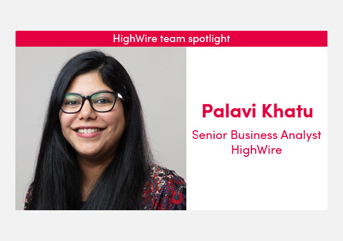 HighWire team spotlight with our Senior Business Analyst, Palavi Khatu