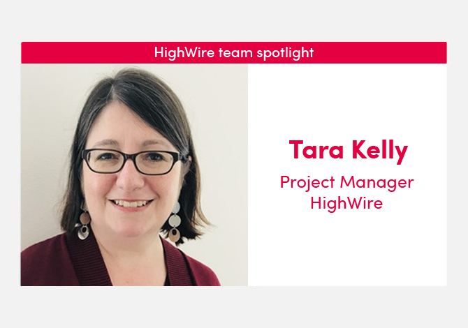 HighWire team spotlight with our Project Manager, Tara Kelly
