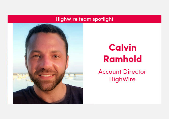 HighWire team spotlight with our Account Director, Calvin Ramhold
