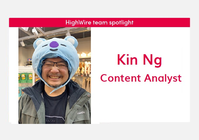 HighWire team spotlight with Kin Ng, Content Analyst